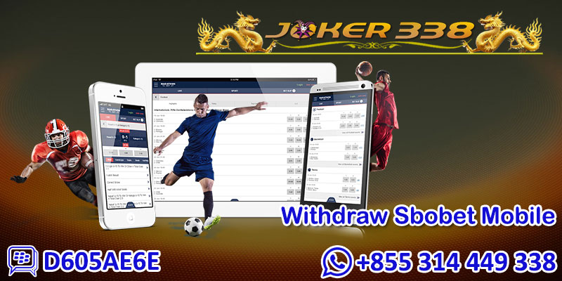 Withdraw Sbobet Mobile
